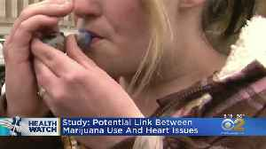 Study: Potential Link Between Marijuana Use And Heart Issues [Video]