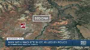 Man with machete shot, killed by Sedona police [Video]
