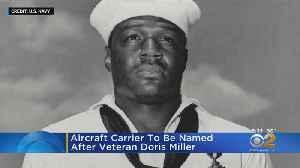 Aircraft Carrier To Be Named After Veteran Doris Miller [Video]