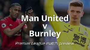 Manchester United v Burnley: Premier League match preview [Video]