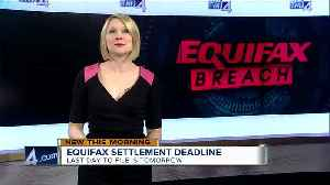 News video: Deadline to file Equifax claim is Jan. 22