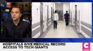 Hospitals Give Tech Giants Access to Medical Records [Video]