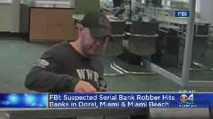 FBI: Suspected Serial Bank Robber Hits Up Banks In Doral, Miami & Miami Beach [Video]