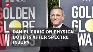 Daniel Craig And His Bond Injuries [Video]