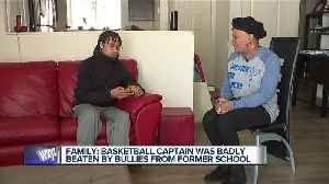 Family: Basketball captain was badly beaten by bullies from former school [Video]