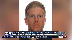 Canadian man tied to white supremacist group to remain in custody in Maryland [Video]
