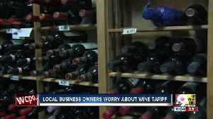News video: Local business owners worried about wine tariff