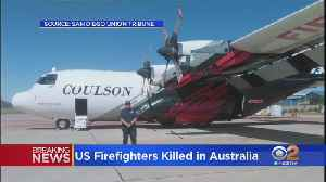 3 American Firefighters Killed When Plane Crashes In Southern Australia [Video]