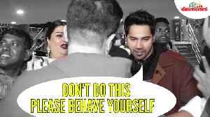 Varun Dhawan Tells A Female Fan, 'Please Behave Yourself' [Video]
