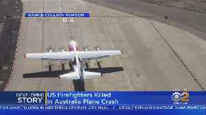 3 Americans Killed In Plane Crash While Fighting Australian Fires [Video]