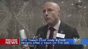 MTA Transit Chief Andy Byford Resigns After 2 Years On The Job [Video]