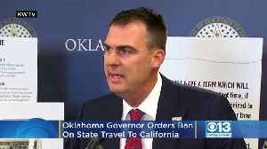 Oklahoma Governor Orders Ban on State Travel To California [Video]