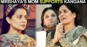 Kangana Ranaut Gets STRONG SUPPORT From Nirbhaya's Mother [Video]