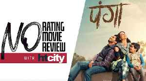 Panga | No Rating Movie Review | Kangana Ranaut | Jassie Gill | Richa Chadha | Ashwiny Iyer Tiwari [Video]