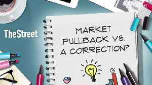 What's the Difference Between Market Pullbacks and Corrections? [Video]