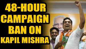 Delhi polls 2020: EC Slaps 48-hour campaign ban on BJP's Kapil Mishra | Oneindia News [Video]