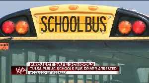 Tulsa Public Schools Bus Driver Arrested [Video]