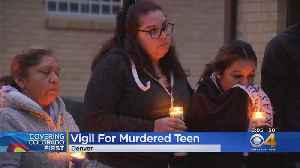 Friends, Family Gather For Candlelight Vigil For Murdered Teen [Video]