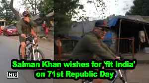 Salman Khan wishes for 'fit India' on 71st Republic Day [Video]