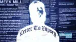 Meek Mill's 'Letter to Nipsey' Is Here   Billboard News [Video]