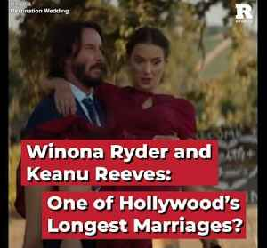 Winona Ryder and Keanu Reeves: One of Hollywood's Longest Marriages? [Video]
