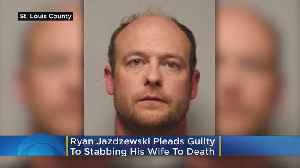 Ryan Jazdzewski Pleads Guilty To Stabbing His Wife To Death [Video]