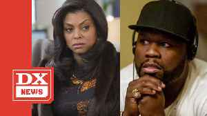 50 Cent To Taraji P. Henson- 'If You Don't Roll With Me, You're Gonna Get Rolled The F**k Over' [Video]