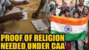 Proof of religion to be required for refuge under Citizenship Act  OneIndia News [Video]