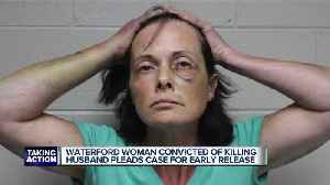 Waterford woman convicted of killing husband pleads case for early release [Video]