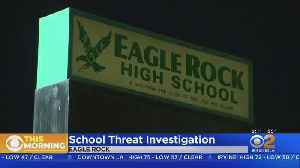 Threat Prompts Increased Police Presence At Eagle Rock High School [Video]