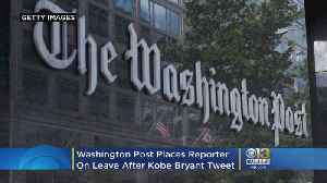 Washington Post Places Reporter On Leave After Kobe Bryant Tweet [Video]