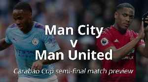 News video: Manchester City v Manchester United: Carabao Cup match preview