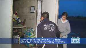 Sac Republic FC To Help Stockton Team Targeted By Thieves [Video]