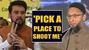 BJP's Anurag Thakur says 'goli maro', Owaisi challenges Thakur to pick a place | Oneindia News [Video]