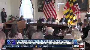Governor Hogan pushing to start school after Labor Day [Video]