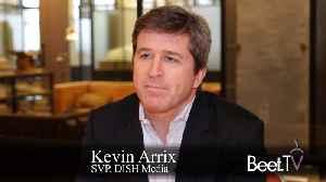 Addressable Extends Ads' National Reach: DISH's Arrix [Video]