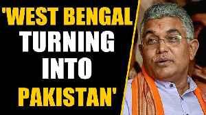 West Bengal BJP Chief Dilip Ghosh attacks Mamata Banerjee, says Bengal turning to Pakistan|Oneindia [Video]