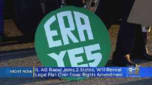 Illinois, 2 Other States Sue To Force Recognition Of Equal Rights Amendment [Video]
