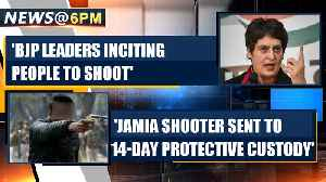 Priyanka Gandhi Vadra hits out at the BJP over Jamia shooting, says BJP leaders inciting to shoot [Video]