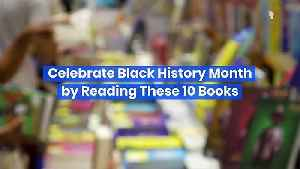 Celebrate Black History Month by Reading These 10 Books [Video]