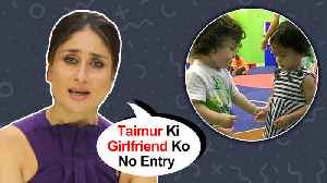 Kareena Kapoor REACTS To Taimur Ali Khan's FIRST GIRLFRIEND [Video]