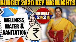 Budget 2020 | Wellness, Water and Sanitation | Key Highlights | Oneindia News [Video]