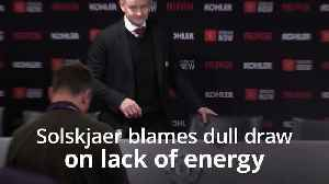Solskjaer blames dull draw with Wolves on lack of energy [Video]