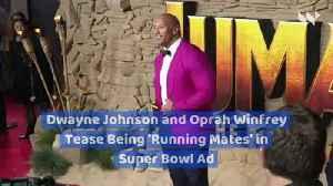 Dwayne Johnson and Oprah Winfrey Tease Being 'Running Mates' in Super Bowl Ad [Video]