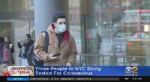 Three People In NYC Tested For Coronavirus [Video]