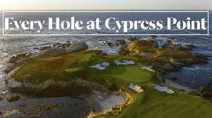Every Hole at Cypress Point Golf Club in Pebble Beach, CA [Video]