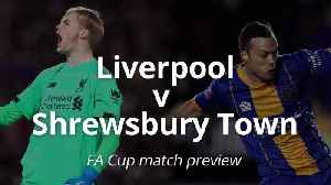 FA Cup preview: Liverpool v Shrewsbury [Video]