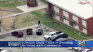 2 Dead In Shooting At Texas A&M University's Commerce Campus [Video]