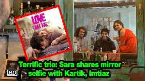 Terrific trio: Sara shares mirror selfie with Kartik, Imtiaz [Video]