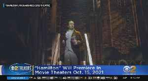 'Hamilton' Coming To Movie Theaters [Video]